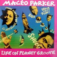 Life On Planet Groove (Maceo Parker)
