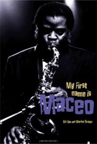 My First Name is Maceo (Maceo Parker)