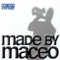 Made By Maceo (Maceo Parker)